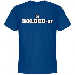 Be Bolder-er