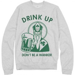 St Pat Says Drink Up