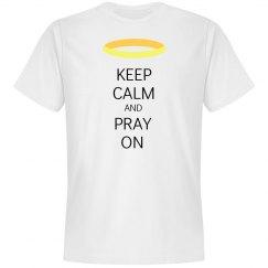 Keep Calm And Pray On