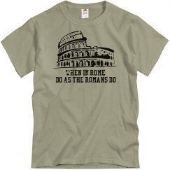 When in Rome T-Shirt