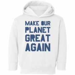 Make our planet great again blue toddler hoodie.