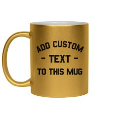 Add Custom Text To This Mug