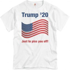 Trump '20 Just to piss you off