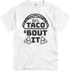 Taco 'Bout It Cinco De Mayo