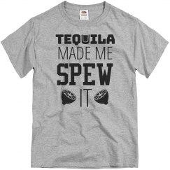 Cinco De Tequila Made Me Spew It