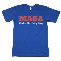 Funny Mueller Ain't Going Away MAGA