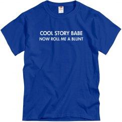 Cool Story Blunt Tee