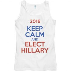 Keep Calm And Elect Hillary