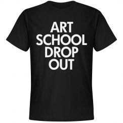 Art School Drop Out