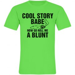 Cool Story Make A Blunt