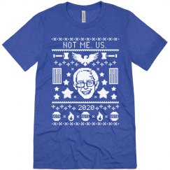 Not Me. Us. Bernie Sanders 2020 Ugly Sweater Tee