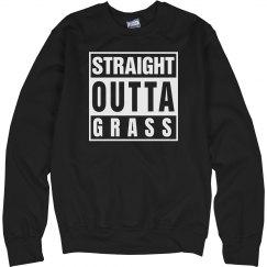 Straight Outta Grass