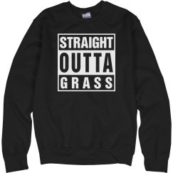 Straight Outta Grass