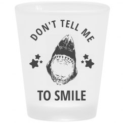 Don't Tell Me Not To Smile Shark