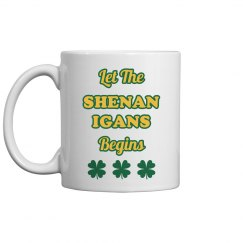Let The Shenanigans Begins St Patricks Drinkware