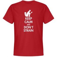 Keep Calm & Don't Strain