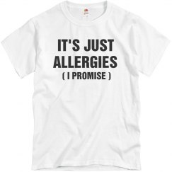 It's Just Allergies ( I Promise )