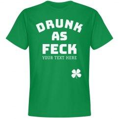 Irish I Wash Drunk As Feck