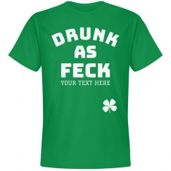 Irish I Wash Drunk As Feck