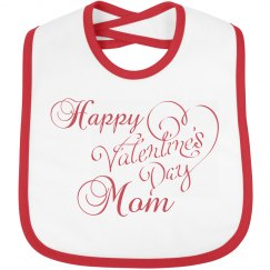 Happy Valentine's Day Mom Bib