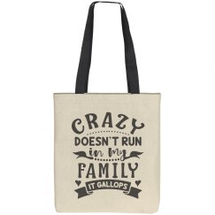Crazy Doesn't Run In My Family, It Gallops Tote Bag
