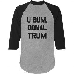 Donal Trum the Bum
