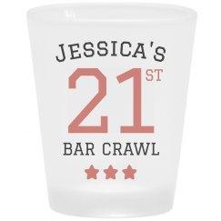 21st Custom Bar Crawl Shot Glass