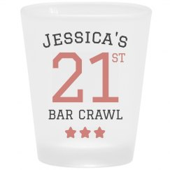 21st Custom Bar Crawl Shot Glass