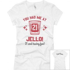 b1c9a43b9 21st Jello Shot Birthday. 21st Jello Shot Birthday. $30.47 $22.47. Ladies  Slim Fit Basic Promo Jersey Tee