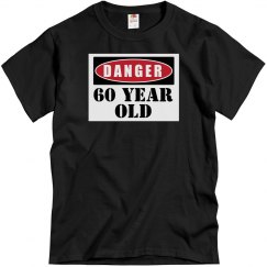 Danger 60 year old shirt