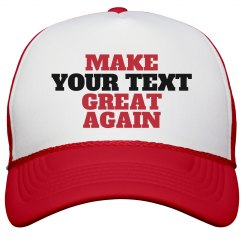 Custom Text Make Great Again Cap