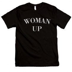 You Need To Woman Up