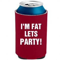 I'm Fat Lets Party!