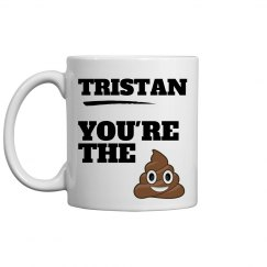 Tristan, You're The Best