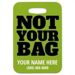 Not Your Bag Tag