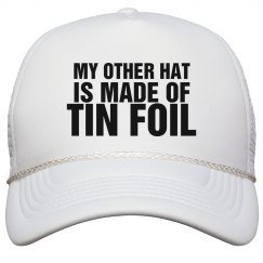 My Other Hat Tin Foil
