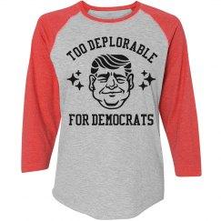 I'm Too Deplorable For Democrats