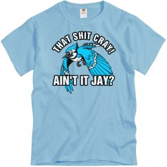 That Shit Cray Jay