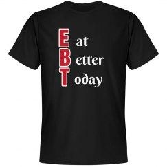 EAT BETTER Tee