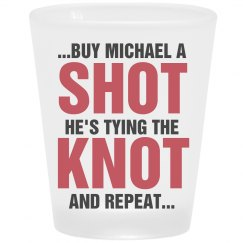 Buy A Shot Before You Tie The Knot