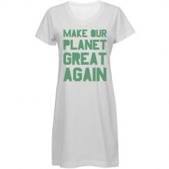 Make our planet great again light green nightgown.