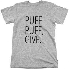 Puff, Puff, Give.
