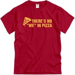 No We In Pizza