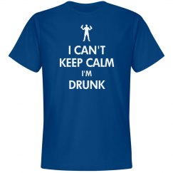 Can't Keep Calm Drunk
