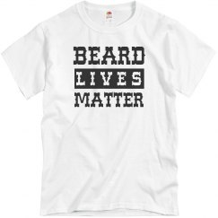 Beard Lives Matter Too Shirt