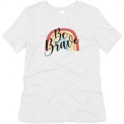 Be Brave - unisex