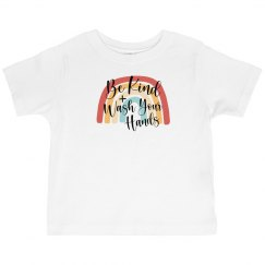 Be Kind and Wash Your Hands - Toddler