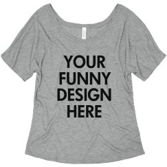 Custom Funny Shirt Design Flowy