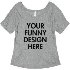Custom Funny Shirt Design Flowy