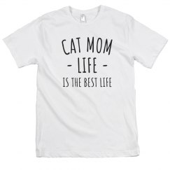 Cat Mom Life = The Best Life